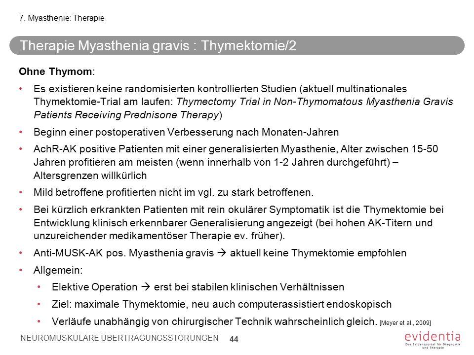 Therapie Myasthenia gravis : Thymektomie/2 Ohne Thymom: Es existieren keine randomisierten kontrollierten Studien (aktuell multinationales Thymektomie