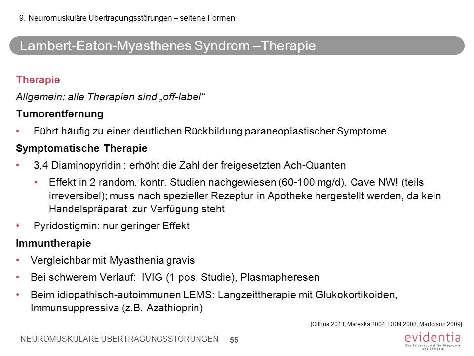 """Lambert-Eaton-Myasthenes Syndrom –Therapie Therapie Allgemein: alle Therapien sind """"off-label"""" Tumorentfernung Führt häufig zu einer deutlichen Rückbi"""