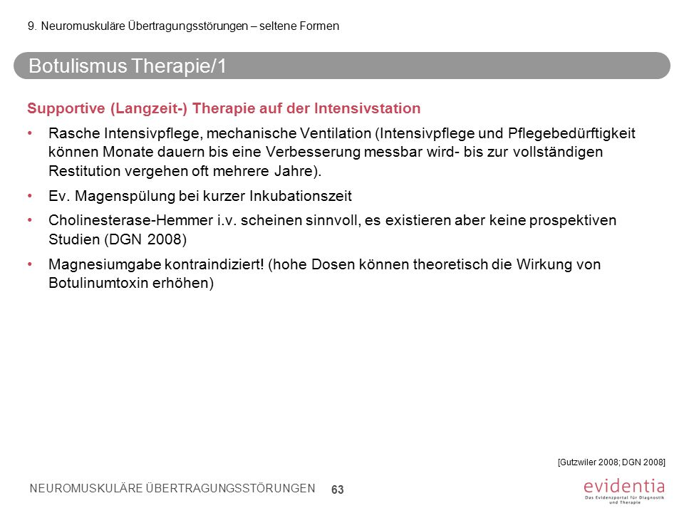 Botulismus Therapie/1 Supportive (Langzeit-) Therapie auf der Intensivstation Rasche Intensivpflege, mechanische Ventilation (Intensivpflege und Pfleg