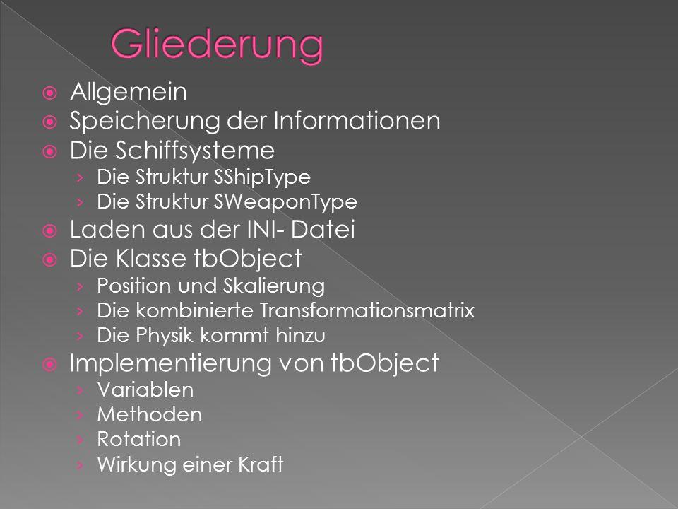  Allgemein  Speicherung der Informationen  Die Schiffsysteme › Die Struktur SShipType › Die Struktur SWeaponType  Laden aus der INI- Datei  Die K