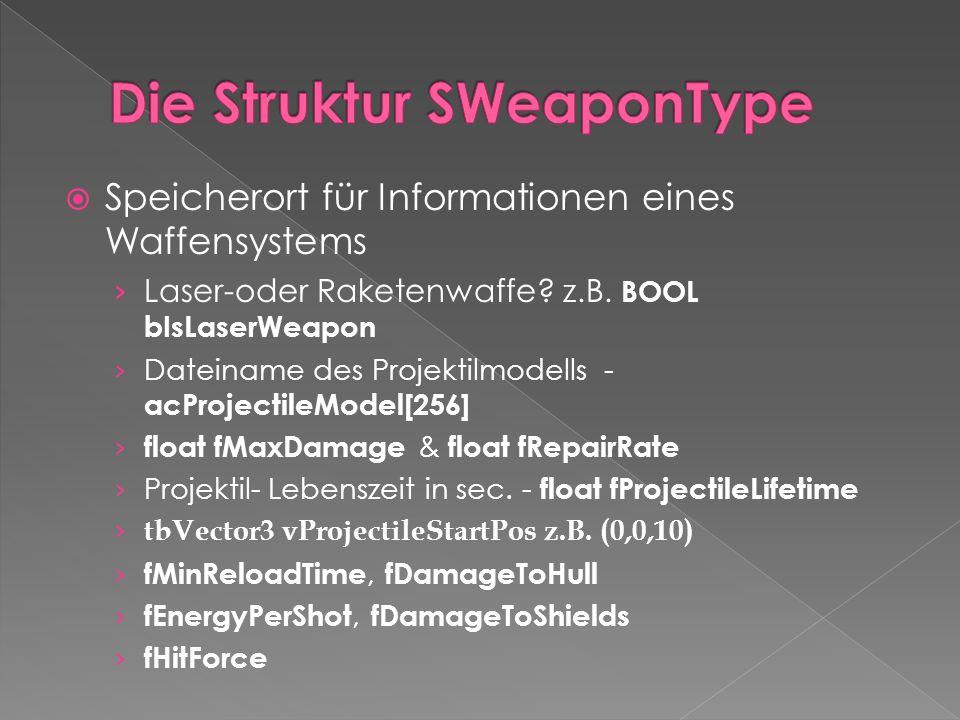  Speicherort für Informationen eines Waffensystems › Laser-oder Raketenwaffe? z.B. BOOL bIsLaserWeapon › Dateiname des Projektilmodells - acProjectil