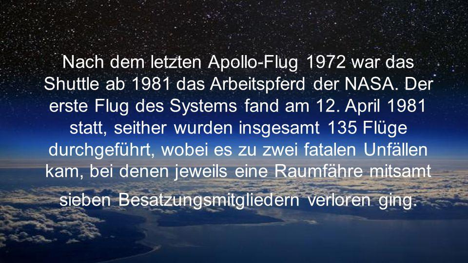 Nach dem letzten Apollo-Flug 1972 war das Shuttle ab 1981 das Arbeitspferd der NASA.