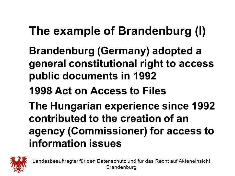 Landesbeauftragter für den Datenschutz und für das Recht auf Akteneinsicht Brandenburg The example of Brandenburg (I) Brandenburg (Germany) adopted a