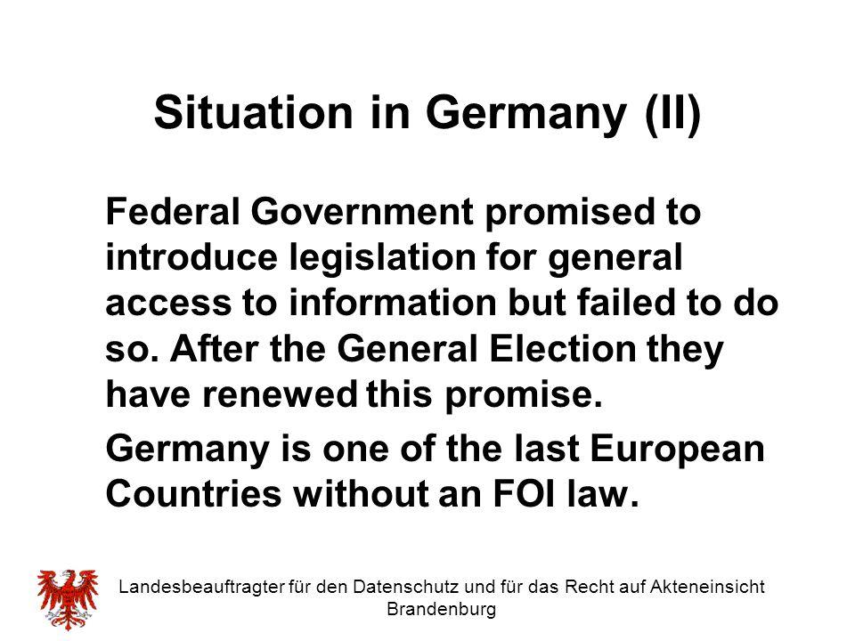 Landesbeauftragter für den Datenschutz und für das Recht auf Akteneinsicht Brandenburg Situation in Germany (II) Federal Government promised to introd