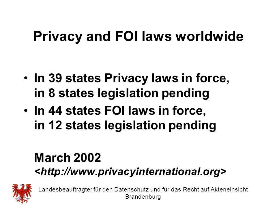 Landesbeauftragter für den Datenschutz und für das Recht auf Akteneinsicht Brandenburg Privacy and FOI laws worldwide In 39 states Privacy laws in for