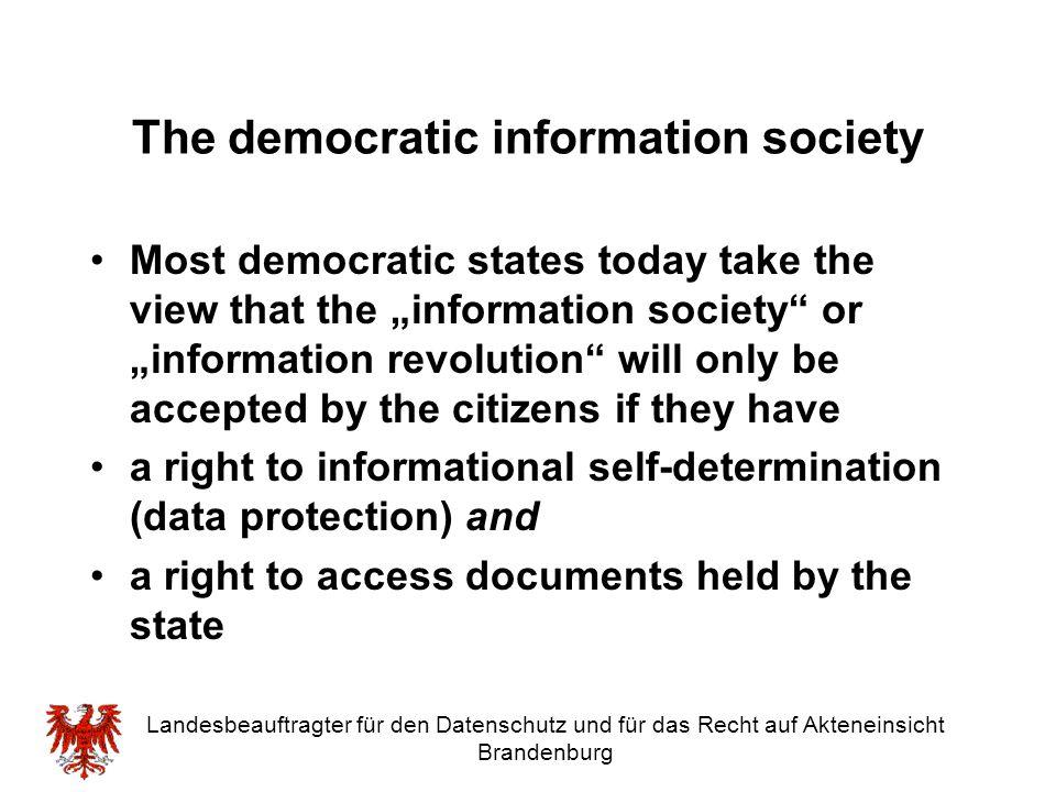 Landesbeauftragter für den Datenschutz und für das Recht auf Akteneinsicht Brandenburg The democratic information society Most democratic states today