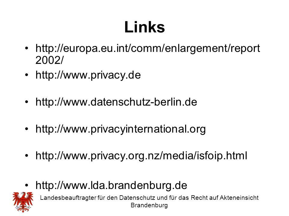 Landesbeauftragter für den Datenschutz und für das Recht auf Akteneinsicht Brandenburg Links http://europa.eu.int/comm/enlargement/report 2002/ http:/