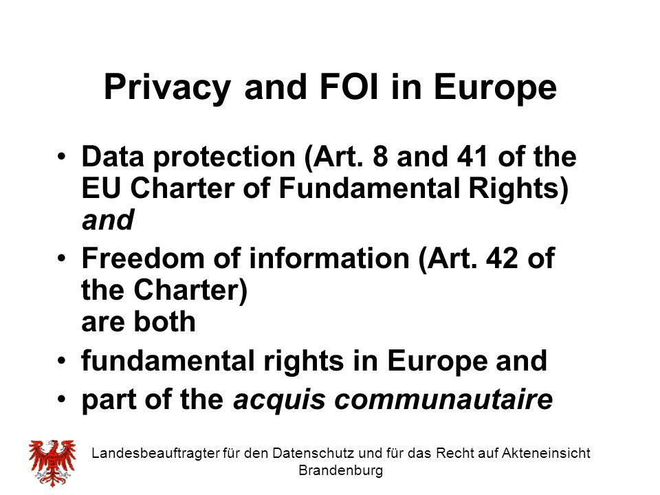 Landesbeauftragter für den Datenschutz und für das Recht auf Akteneinsicht Brandenburg Privacy and FOI in Europe Data protection (Art. 8 and 41 of the