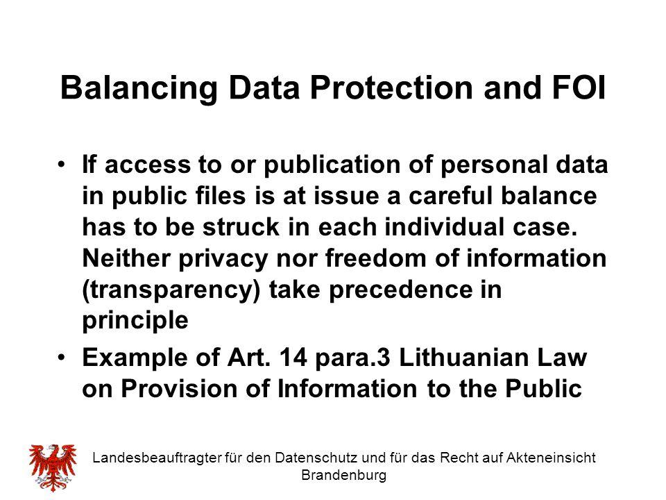 Landesbeauftragter für den Datenschutz und für das Recht auf Akteneinsicht Brandenburg Balancing Data Protection and FOI If access to or publication o