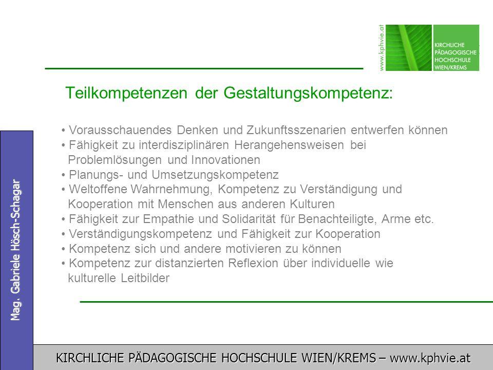 KIRCHLICHE PÄDAGOGISCHE HOCHSCHULE WIEN/KREMS – www.kphvie.at Mag. Gabriele Hösch-Schagar Teilkompetenzen der Gestaltungskompetenz: Vorausschauendes D