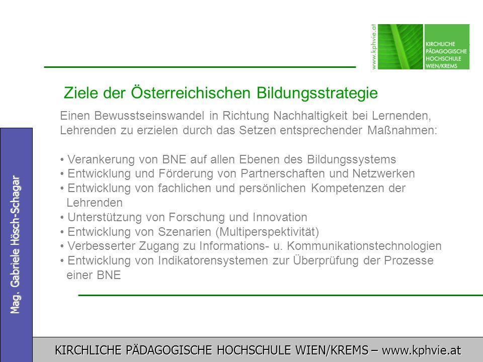 KIRCHLICHE PÄDAGOGISCHE HOCHSCHULE WIEN/KREMS – www.kphvie.at Mag. Gabriele Hösch-Schagar Ziele der Österreichischen Bildungsstrategie Einen Bewusstse