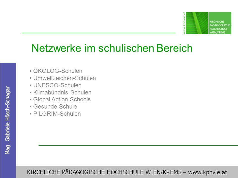 KIRCHLICHE PÄDAGOGISCHE HOCHSCHULE WIEN/KREMS – www.kphvie.at Mag. Gabriele Hösch-Schagar Netzwerke im schulischen Bereich ÖKOLOG-Schulen Umweltzeiche