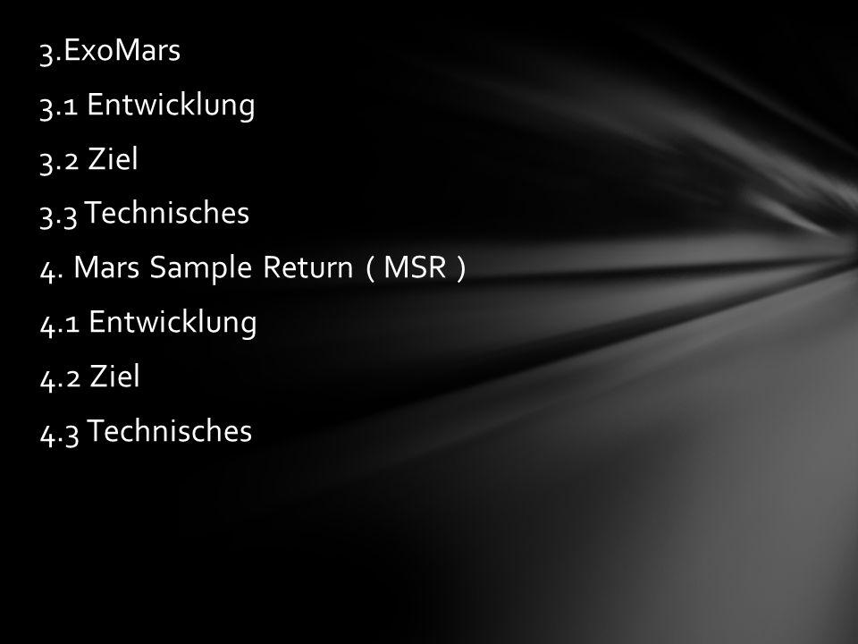 3.ExoMars 3.1 Entwicklung 3.2 Ziel 3.3 Technisches 4.
