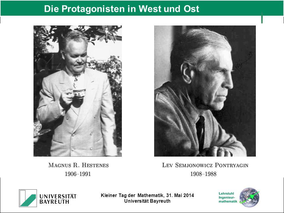 Kleiner Tag der Mathematik, 31. Mai 2014 Universität Bayreuth Die Protagonisten in West und Ost