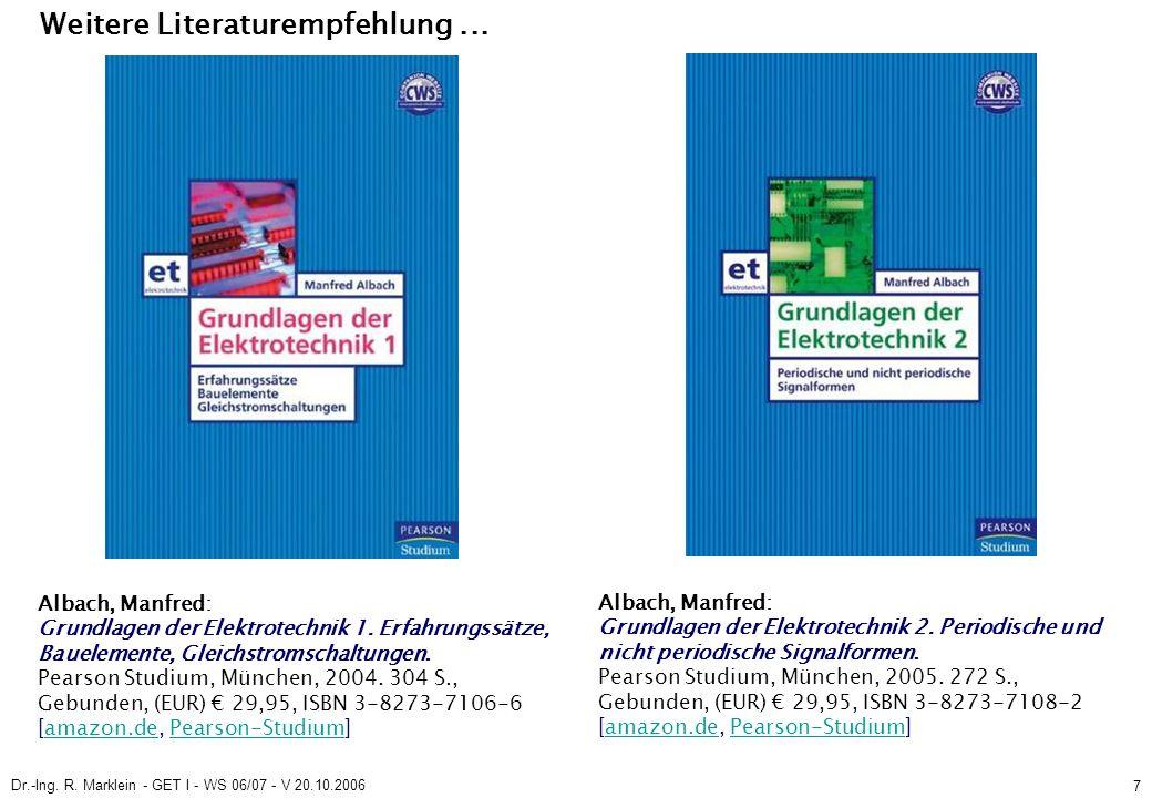 Dr.-Ing. R. Marklein - GET I - WS 06/07 - V 20.10.2006 7 Weitere Literaturempfehlung...