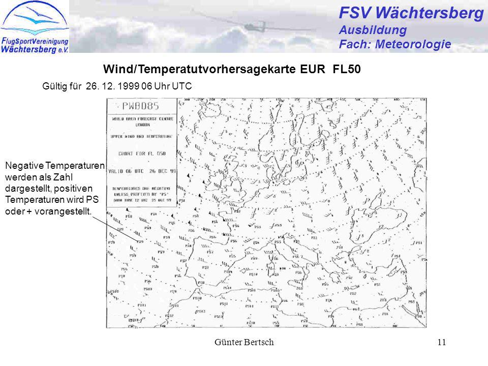 Günter Bertsch11 FSV Wächtersberg Ausbildung Fach: Meteorologie Wind/Temperatutvorhersagekarte EUR FL50 Gültig für 26. 12. 1999 06 Uhr UTC Negative Te