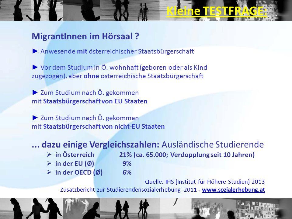 MigrantInnen im Hörsaal ? ► Anwesende mit österreichischer Staatsbürgerschaft ► Zum Studium nach Ö. gekommen mit Staatsbürgerschaft von EU Staaten ► Z