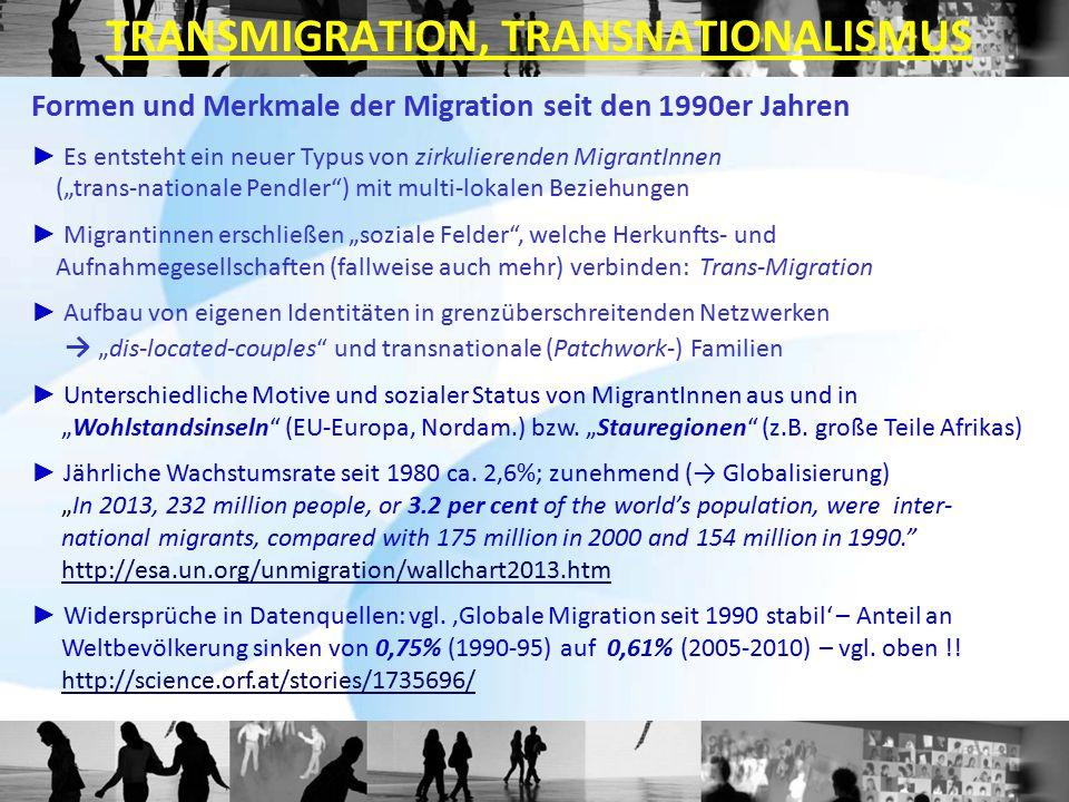 """Formen und Merkmale der Migration seit den 1990er Jahren ► Es entsteht ein neuer Typus von zirkulierenden MigrantInnen (""""trans-nationale Pendler"""") mit"""