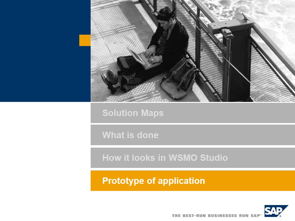 How it looks in WSMO Studio Prototype of application What is done Prototype of application Solution Maps