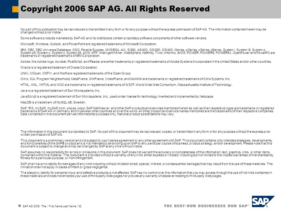  SAP AG 2006, Title / First Name Last Name / 32 Copyright 2006 SAP AG.