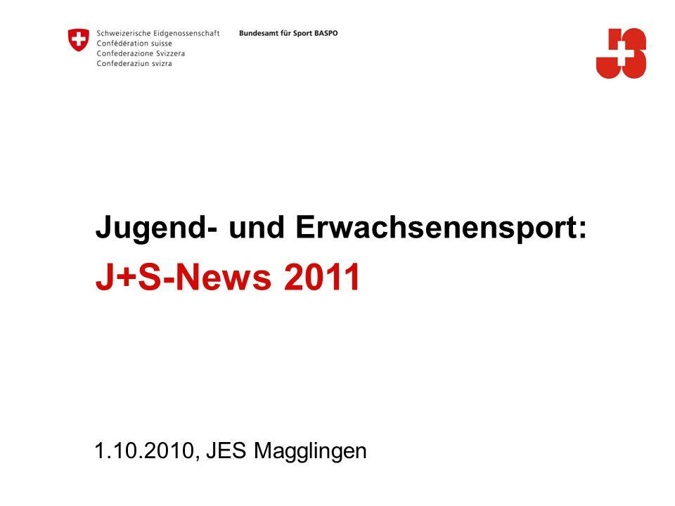 Jugend- und Erwachsenensport: J+S-News 2011 1.10.2010, JES Magglingen