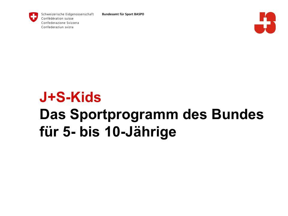 J+S-Kids Das Sportprogramm des Bundes für 5- bis 10-Jährige