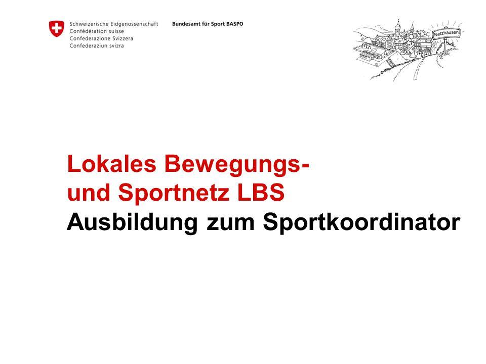 Lokales Bewegungs- und Sportnetz LBS Ausbildung zum Sportkoordinator