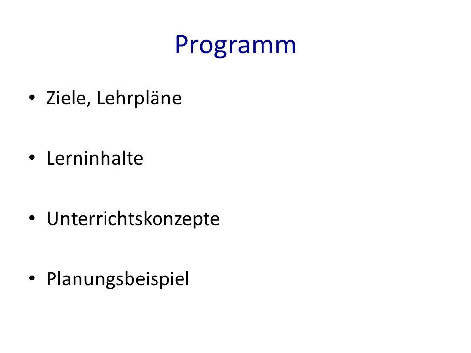 Programm Ziele, Lehrpläne Lerninhalte Unterrichtskonzepte Planungsbeispiel