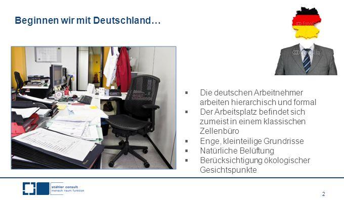 2 Beginnen wir mit Deutschland…  Die deutschen Arbeitnehmer arbeiten hierarchisch und formal  Der Arbeitsplatz befindet sich zumeist in einem klassi