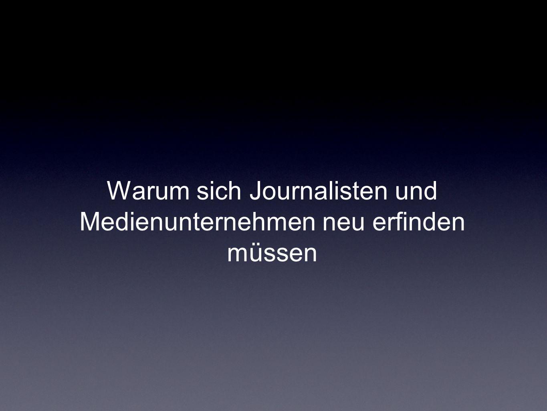 Warum sich Journalisten und Medienunternehmen neu erfinden müssen