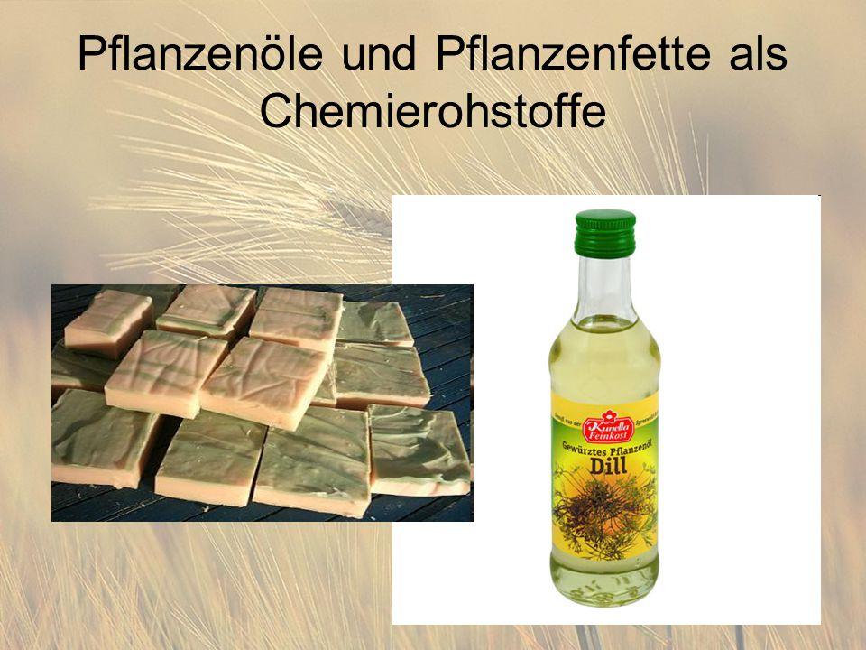 Pflanzenöle und Pflanzenfette als Chemierohstoffe
