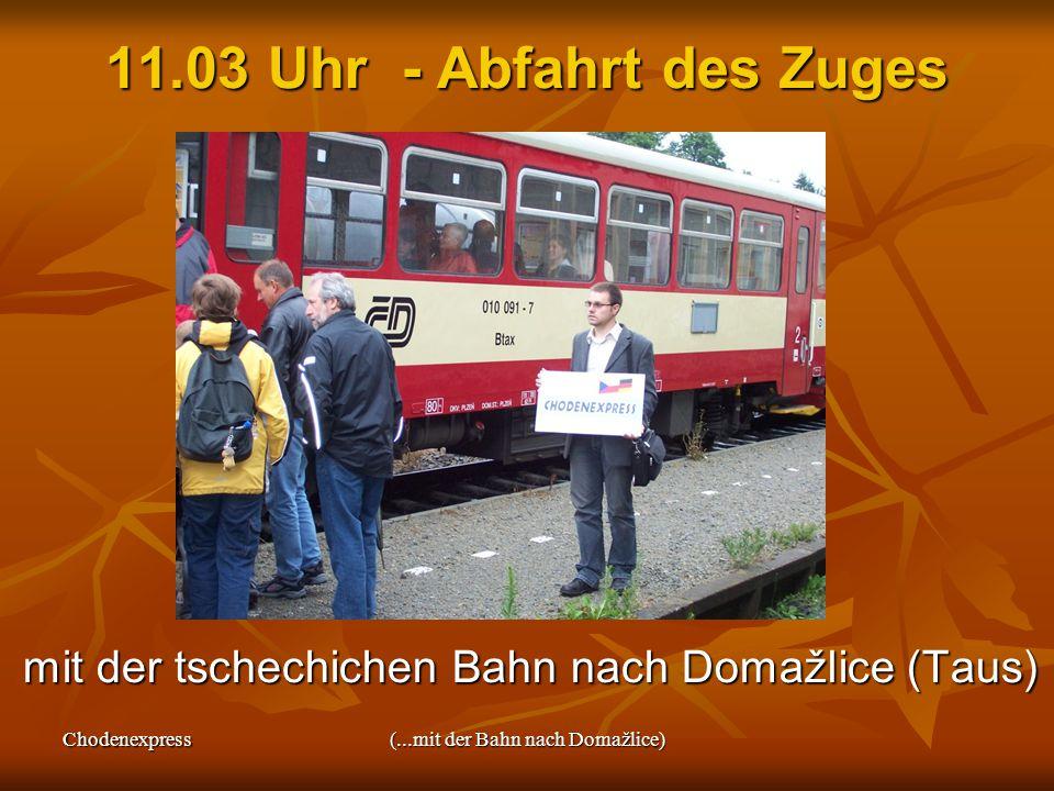 Chodenexpress(...mit der Bahn nach Domažlice) 11.03 Uhr - Abfahrt des Zuges mit der tschechichen Bahn nach Domažlice (Taus) mit der tschechichen Bahn nach Domažlice (Taus)