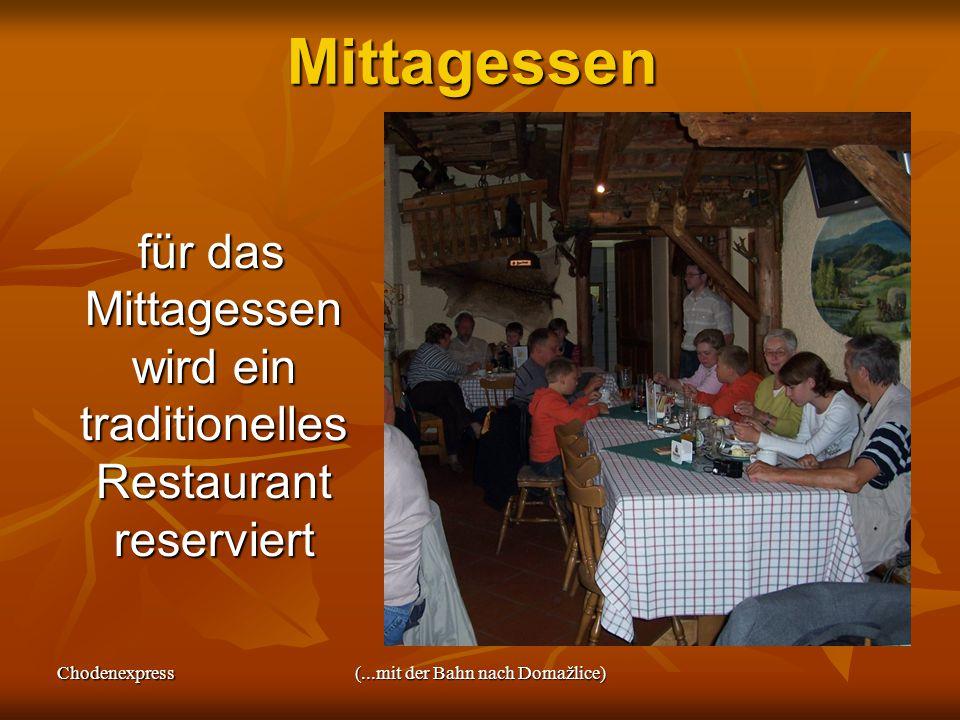 Chodenexpress(...mit der Bahn nach Domažlice)Mittagessen für das Mittagessen wird ein traditionelles Restaurant reserviert für das Mittagessen wird ein traditionelles Restaurant reserviert