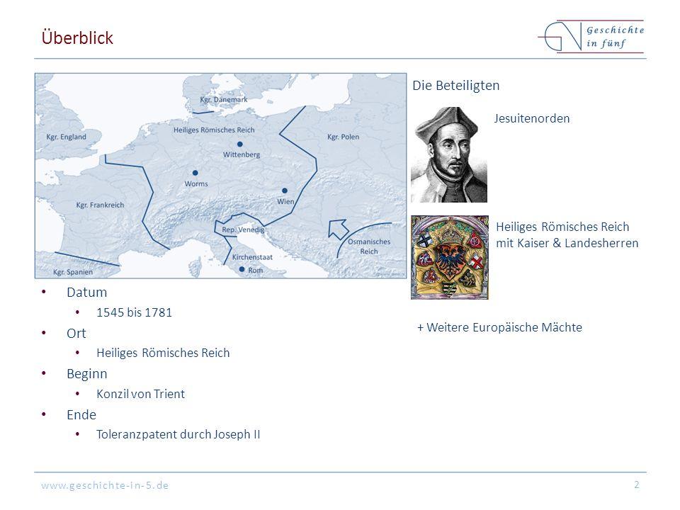 www.geschichte-in-5.de Überblick Datum 1545 bis 1781 Ort Heiliges Römisches Reich Beginn Konzil von Trient Ende Toleranzpatent durch Joseph II 2 Die B