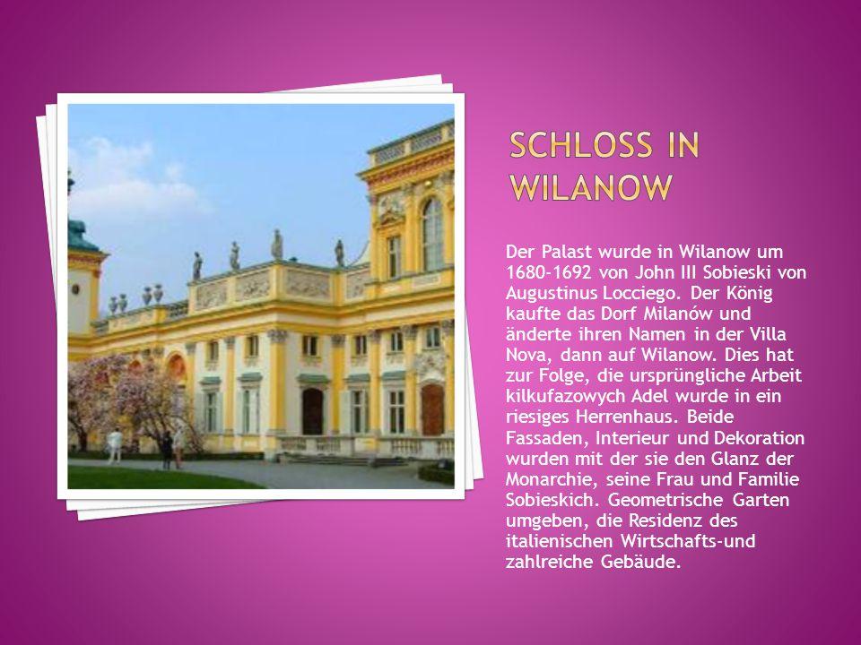 Der Palast wurde in Wilanow um 1680-1692 von John III Sobieski von Augustinus Locciego. Der König kaufte das Dorf Milanów und änderte ihren Namen in d