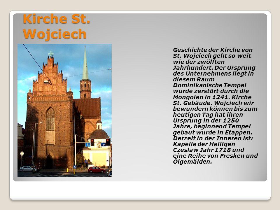 Kirche St. Wojciech Geschichte der Kirche von St. Wojciech geht so weit wie der zwölften Jahrhundert. Der Ursprung des Unternehmens liegt in diesem Ra