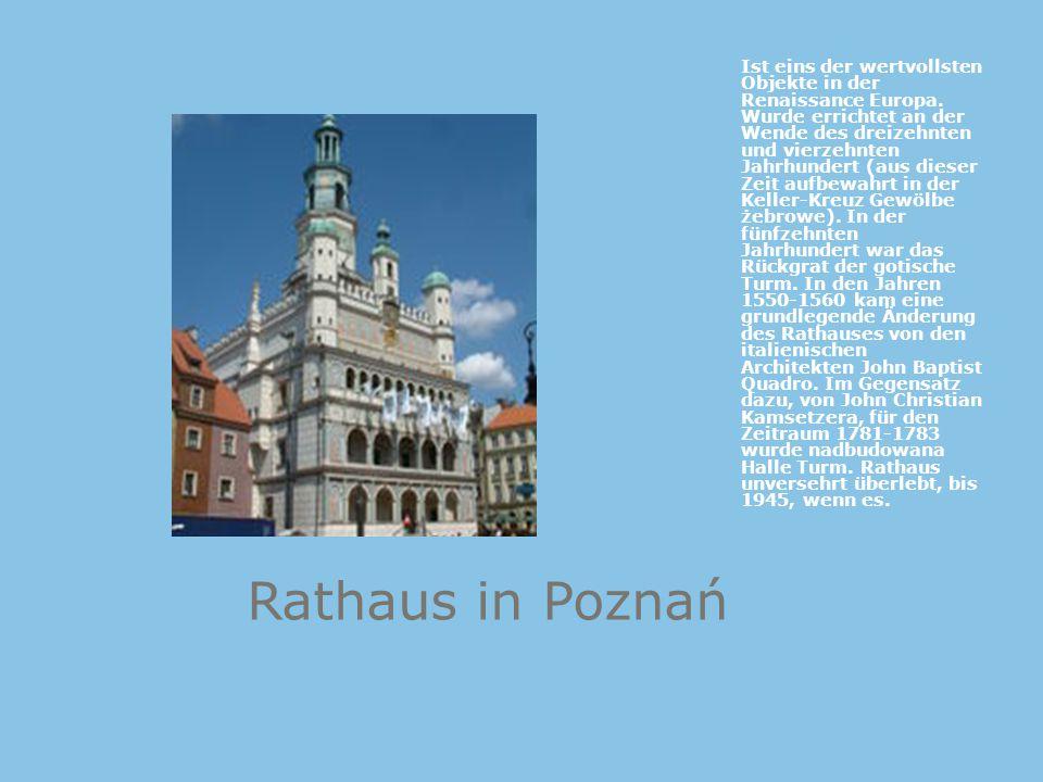 Rathaus in Poznań Ist eins der wertvollsten Objekte in der Renaissance Europa. Wurde errichtet an der Wende des dreizehnten und vierzehnten Jahrhunder