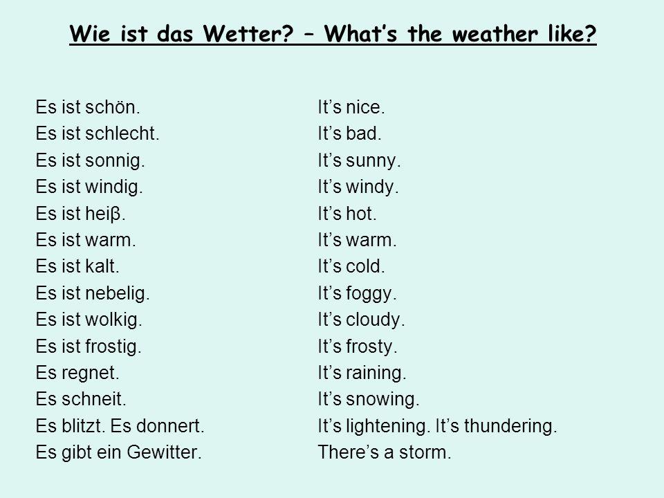 Hör zu! Wie ist das Wetter?