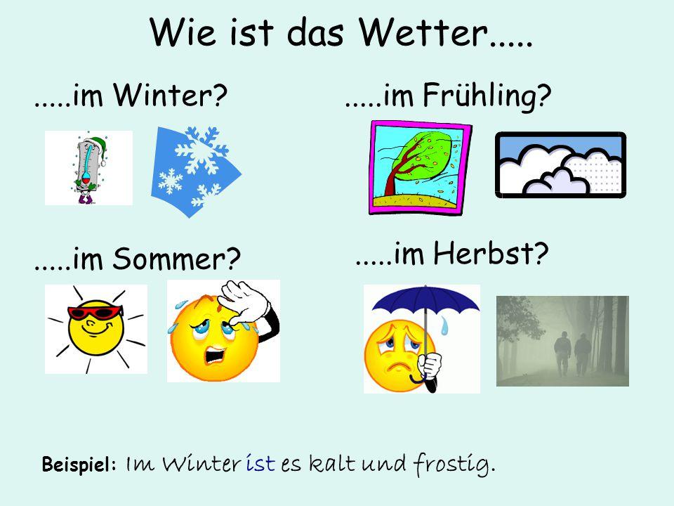 Wie ist das Wetter.1. Beispiel: 'Wie ist das Wetter im Norden?' 'Im Norden……….' 2.