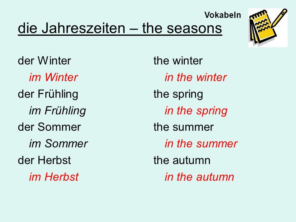 Wie ist das Wetter..........im Winter?.....im Frühling?.....im Sommer?.....im Herbst.