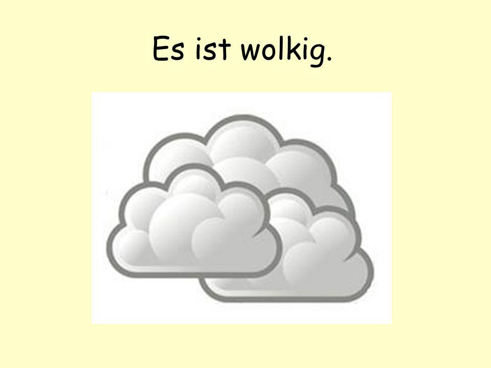 Es ist wolkig.