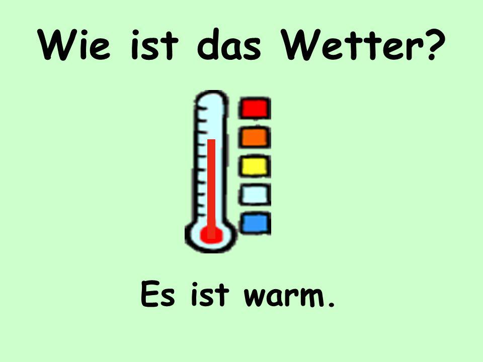 Wie ist das Wetter? Es ist kalt.