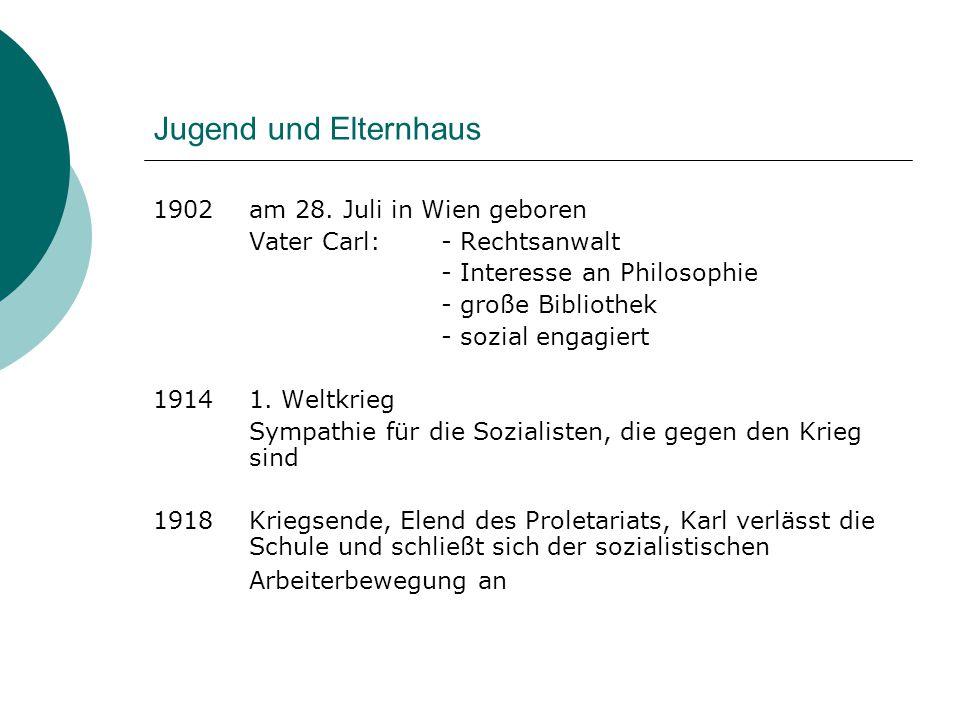 Drei Schlüsselerlebnisse 1919  In der Hörlgasse  Einstein und die Sonnenfinsternis  Ein kurzer Disput mit Alfred Adler Schlussfolgerung: Gesichertes Wissen ist unmöglich Theorien müssen kritisch überprüft werden