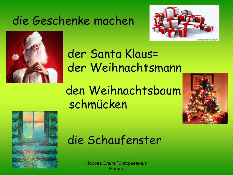 die Geschenke machen der Santa Klaus= der Weihnachtsmann den Weihnachtsbaum schmücken die Schaufenster