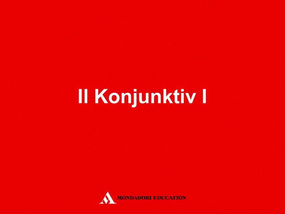 Definizione Il Konjunktiv I è il modo del verbo usato per riportare il discorso indiretto.