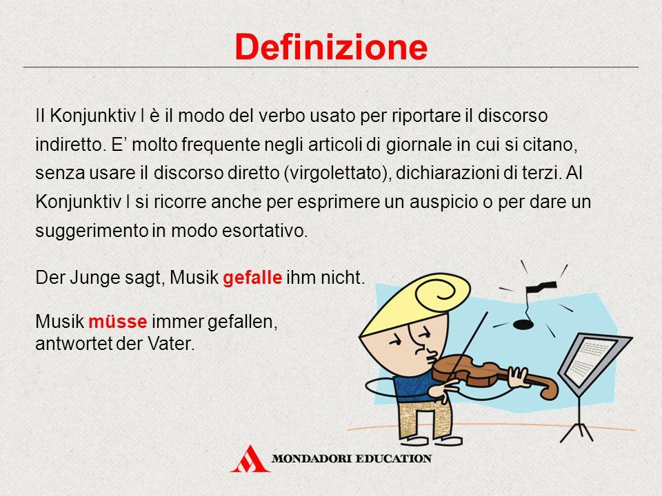 Definizione Il Konjunktiv I è il modo del verbo usato per riportare il discorso indiretto. E' molto frequente negli articoli di giornale in cui si cit