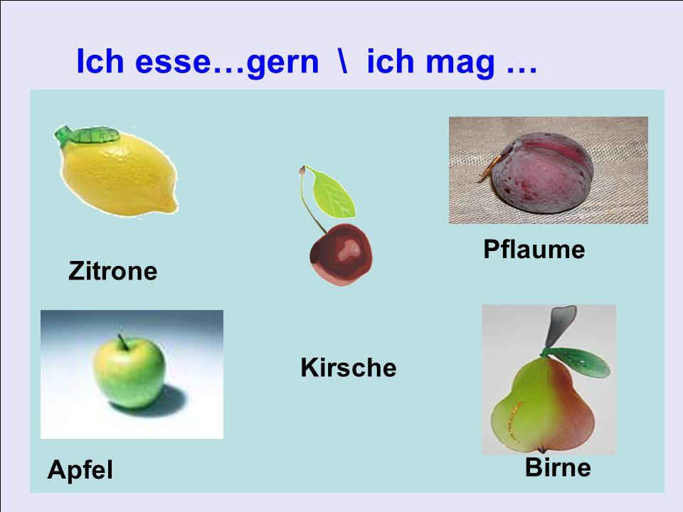Ich esse…gern \ ich mag … Zitrone Pflaume Apfel Birne Kirsche