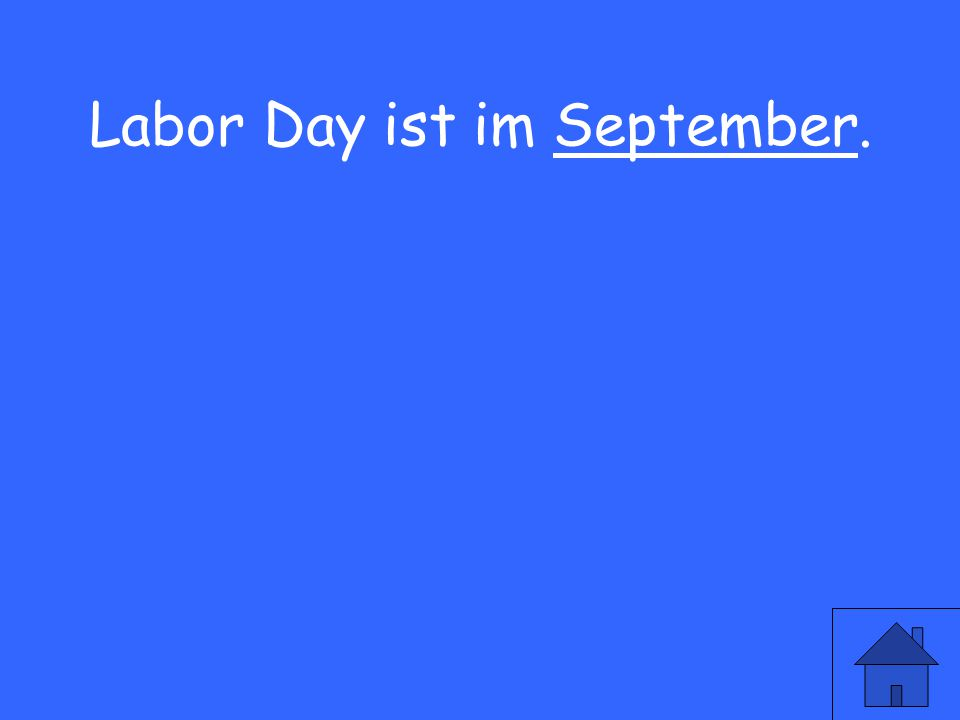 21 Labor Day ist im September.