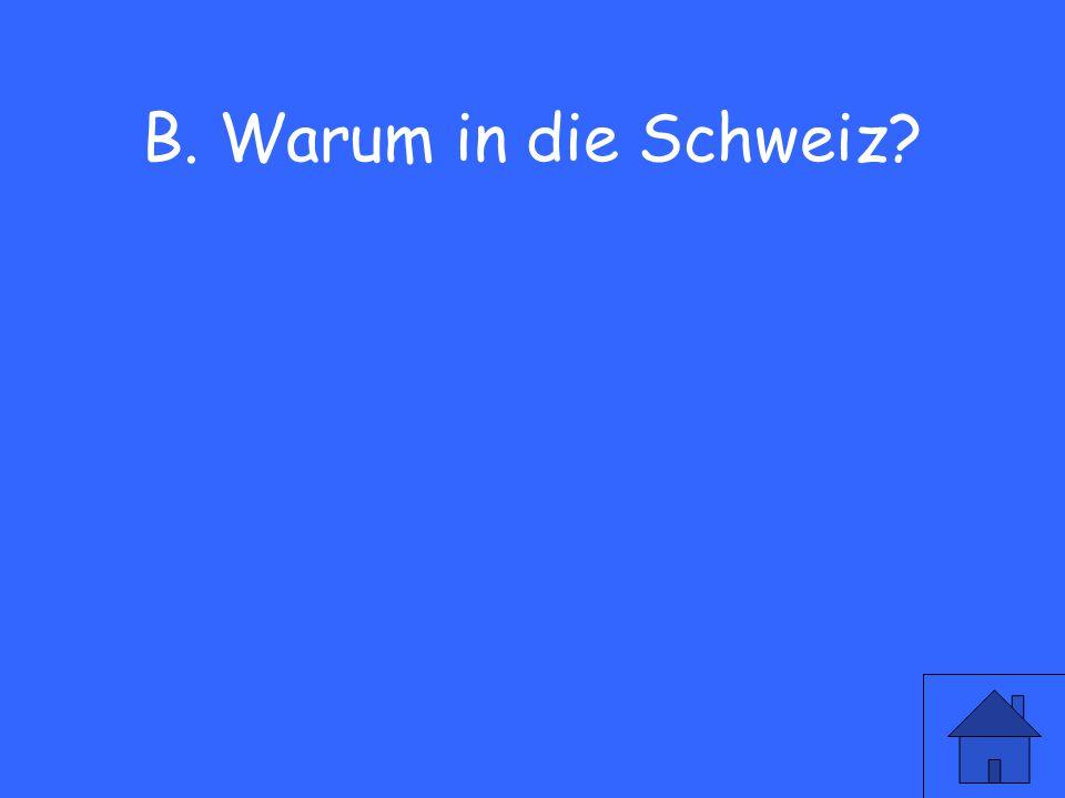 27 B. Warum in die Schweiz?