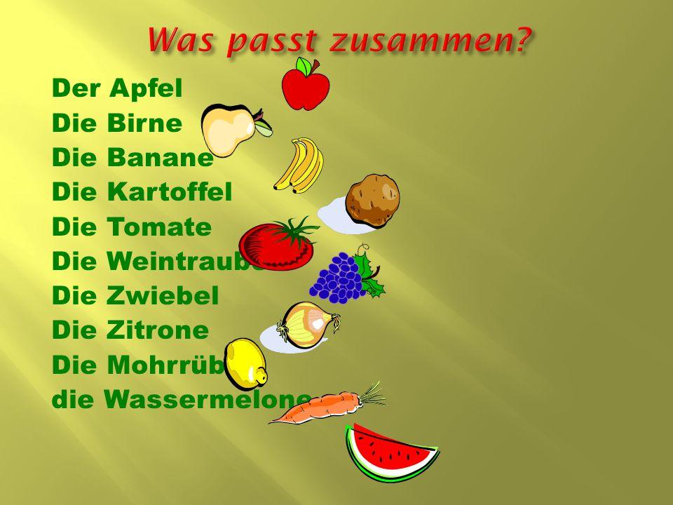 Der Apfel Die Birne Die Banane Die Kartoffel Die Tomate Die Weintraube Die Zwiebel Die Zitrone Die Mohrrübe die Wassermelone